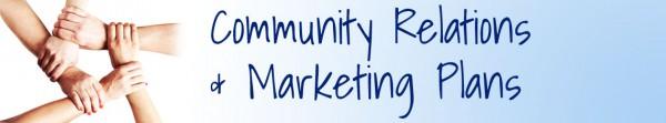 Community Relations & Marketing Plans